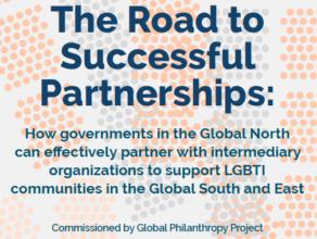 Sumário executivo: Trajetória das melhores parcerias entre Estados no hemisfério Norte, organizações intermediárias e grupos LGBTI nos hemisférios Sul e Leste