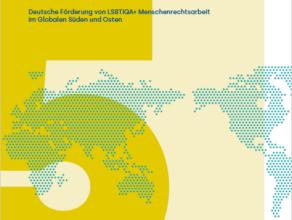 Regenbogen-Philanthropie: Deutsche Förderung von LSBTIQA+ Menschenrechtsarbeit im Globalen Süden und Osten